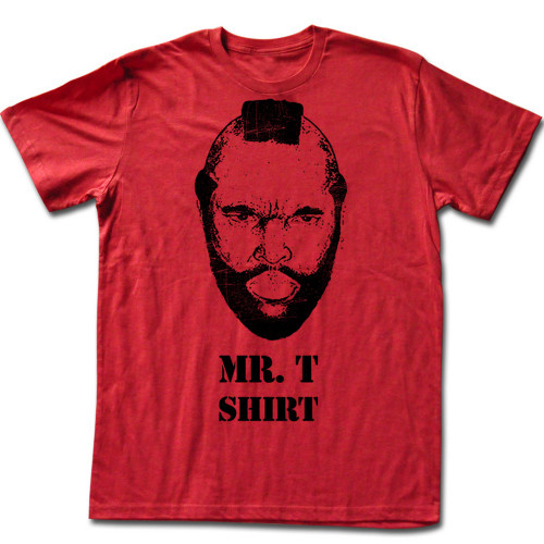 Image for Mr. T T-Shirt - the Mr. T Shirt