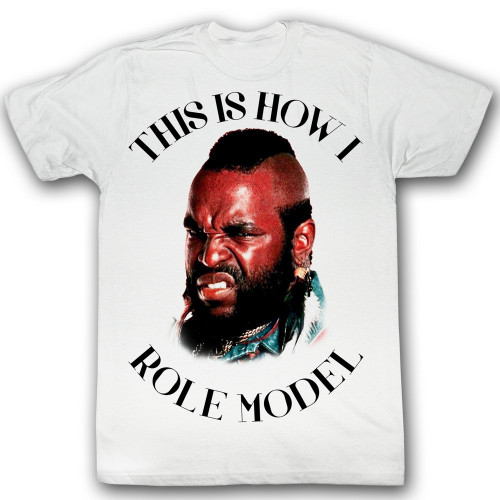 Image for Mr. T T-Shirt - This is How I Role Model
