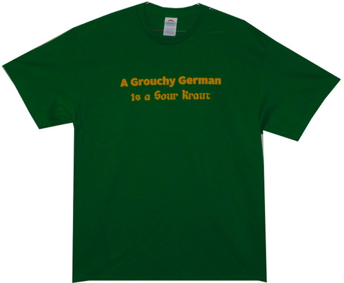 Image for A Grouchy German is a Sour Kraut T-Shirt