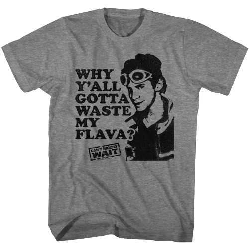 Image for Can't Hardly Wait T-Shirt - Waste My Flava
