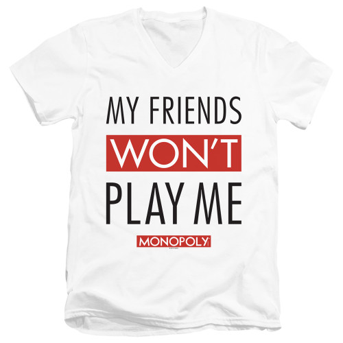 Image for Monopoly T-Shirt - V Neck - My Friends Won't Play With Me