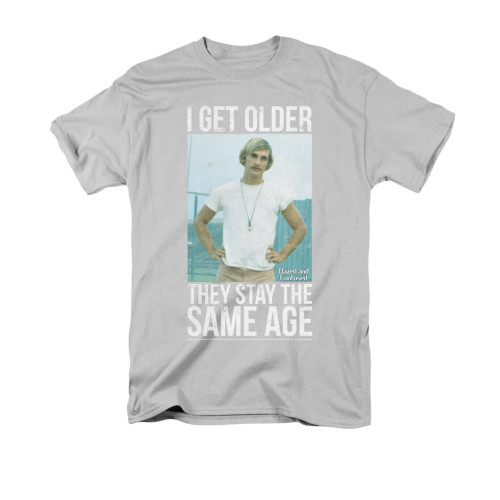 Image for Dazed and Confused T-Shirt - I Get Older