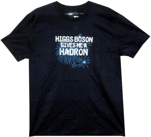 Image for Higgs Boson Gives Me a Hadron T-Shirt