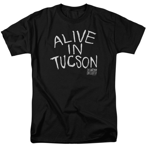 Image for Last Man on Earth T-Shirt - Alive in Tucson