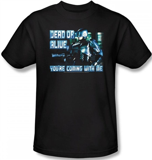 Image Closeup for Robocop Dead or Alive You're Coming With Me T-Shirt