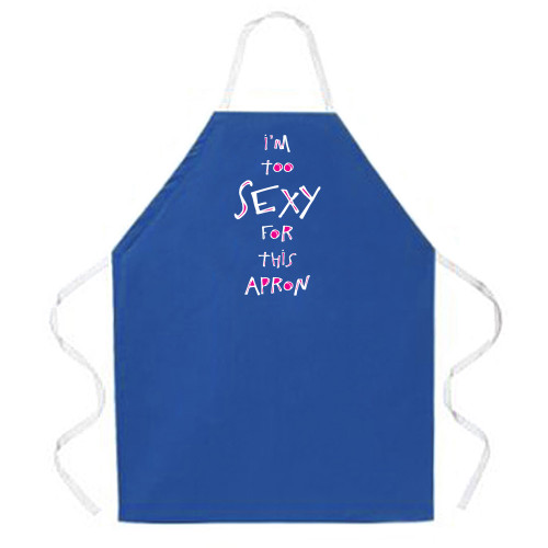 Image for I'm Too Sexy for this Apron