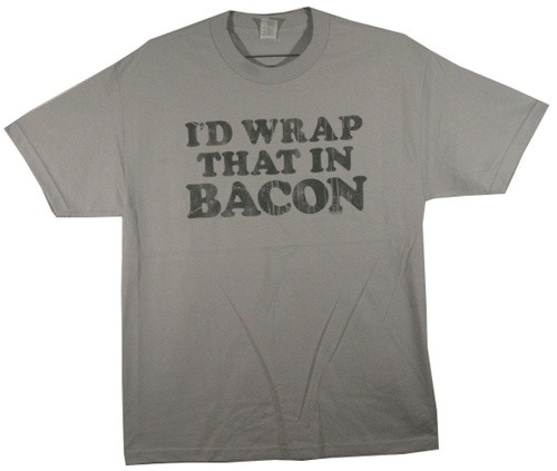 Image Closeup for Bacon T-Shirt - I'd Wrap That in Bacon