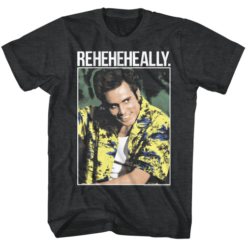 Image for Ace Ventura Pet Detective T-Shirt - Reheheheally