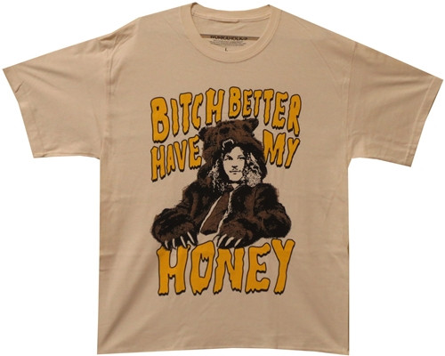 Image Closeup for Workaholics Bitch Better Have My Honey T-Shirt
