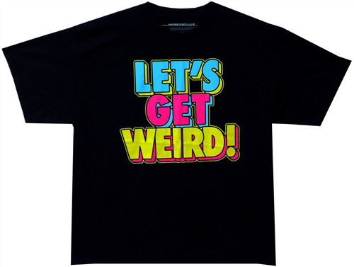 Image Closeup for Workaholics Let's Get Weird T-Shirt
