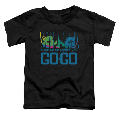 Image for Wham! Toddler T-Shirt - Wake Me Up Before You Go Go
