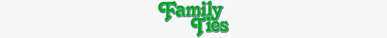 Family Ties T-Shirts