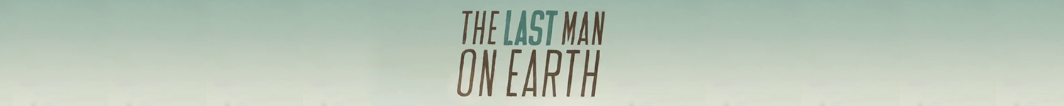 Last Man on Earth T-Shirts