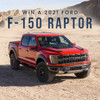 Win a 2021 Ford® F-150 Raptor
