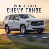 Win a 2021 Chevrolet® Tahoe