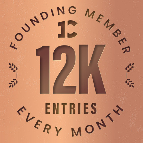 Founding member exclusive: 12000 monthly entries into every giveaway.  Unlimited 20% discount in the shop.