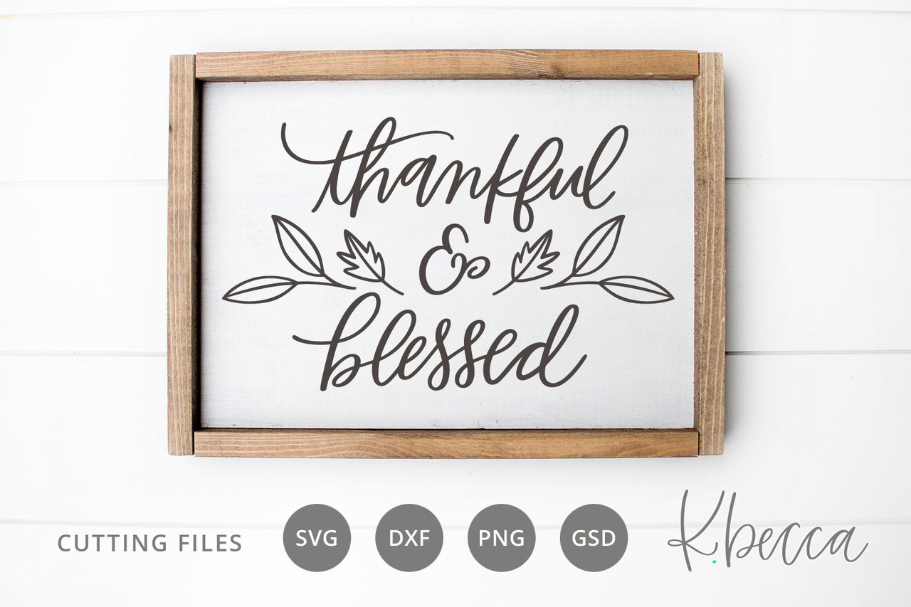 Thankful Blessed With Leaves Cut Files K Becca