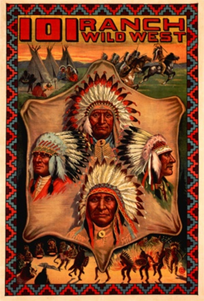 101 Ranch Wild West 1920 America/USA - Beautiful Vintage Poster Reproductions. This vertical American exhibition poster features 4 Native Americans in the center and scenes of Native life on top and bottom. Giclee Advertising Print. Classic Posters