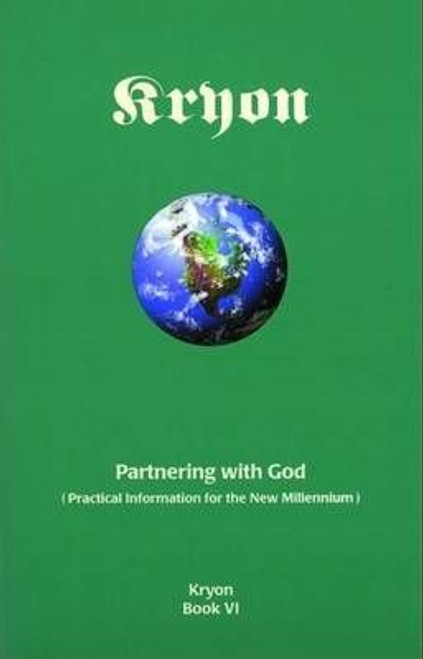 Partnering With God - Kryon Book VI