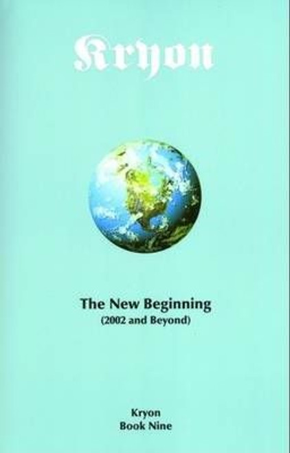 The New Beginning - Kryon Book Nine
