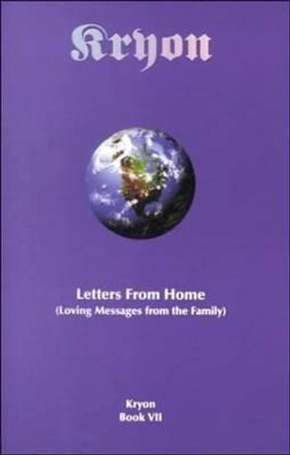 Letters From Home, Kryon Book VII