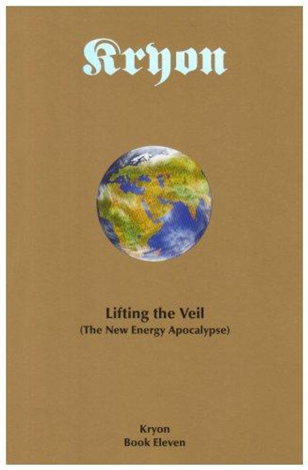 Lifting the Veil - Kryon Book 11