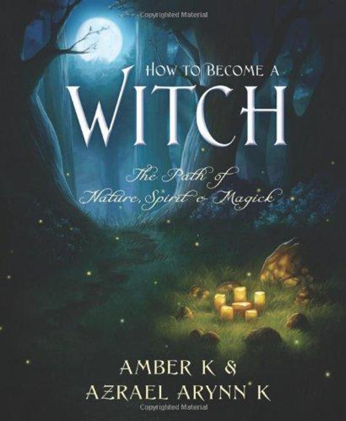 How to Become a Witch: The Path of Nature...