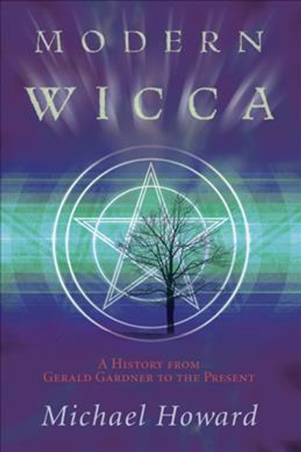 Modern Wicca : A History from Gardner to the ...