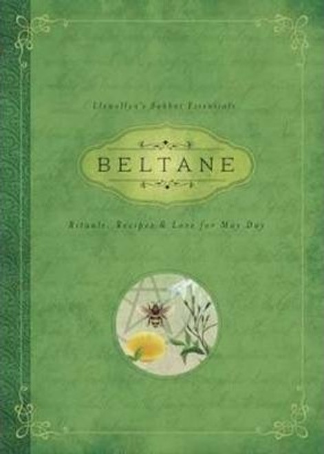 Beltane: Rituals, Recipes, and Lore for May Day