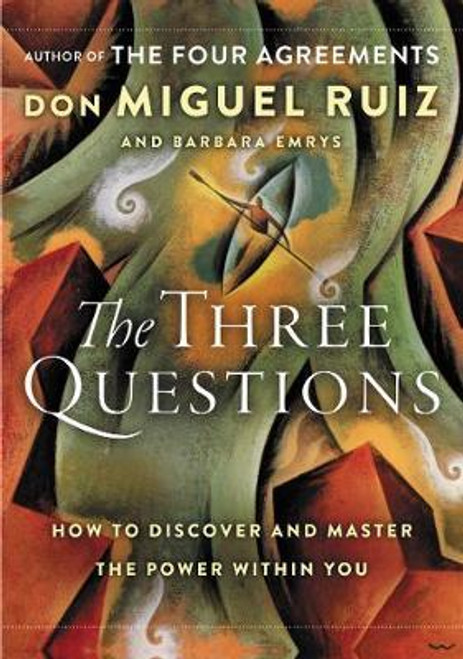 The Three Questions-How to Discover and Master...