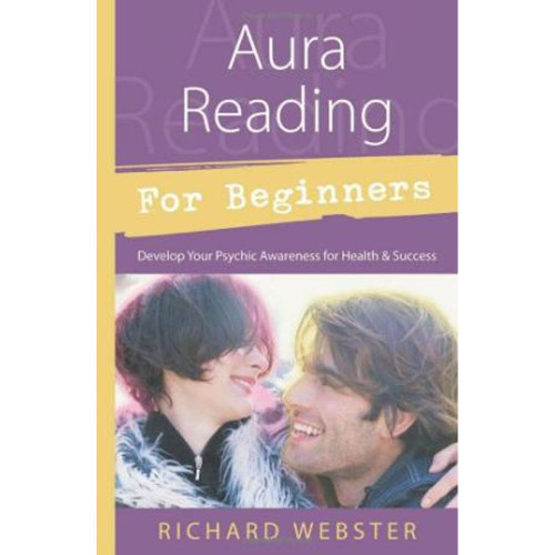 Aura Reading for Beginners: Develop Your Psychic..