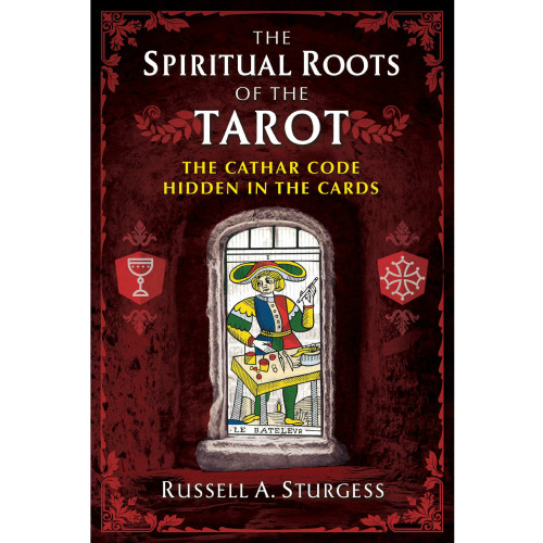 The Spiritual Roots of the Tarot - The Cathar Code