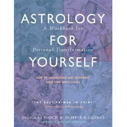 Astrology For Yourself, A Workbook for ...
