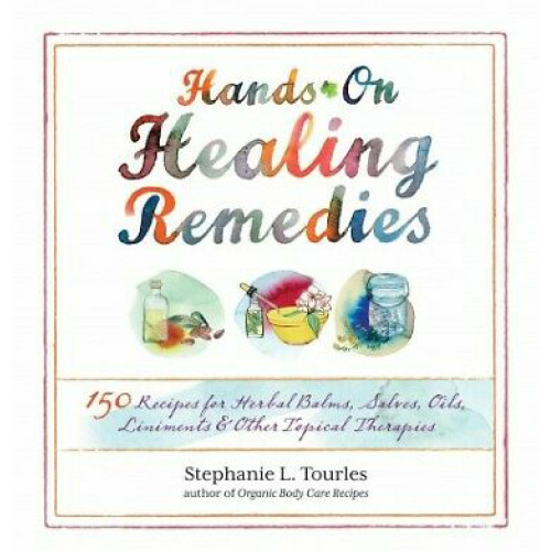 Hands On Healing Remedies - Stephanie Tourles