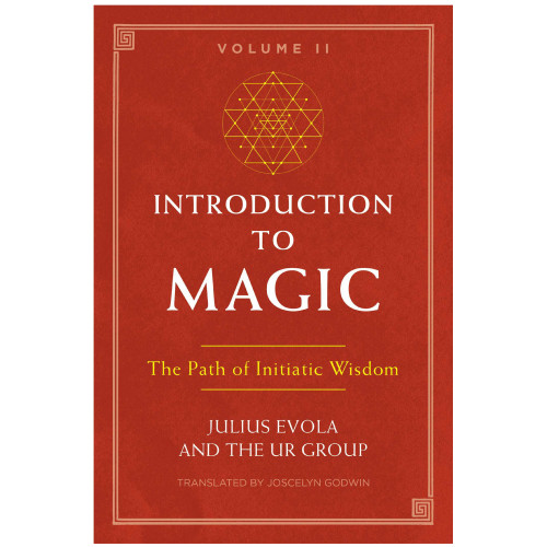 Introduction to Magic VOL 2 - Julius Evola and The UR Group