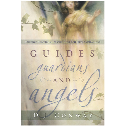 Guides Guardians and Angels - D. J. Conway