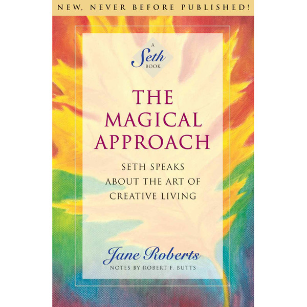 The Magical Approach - A Seth Book