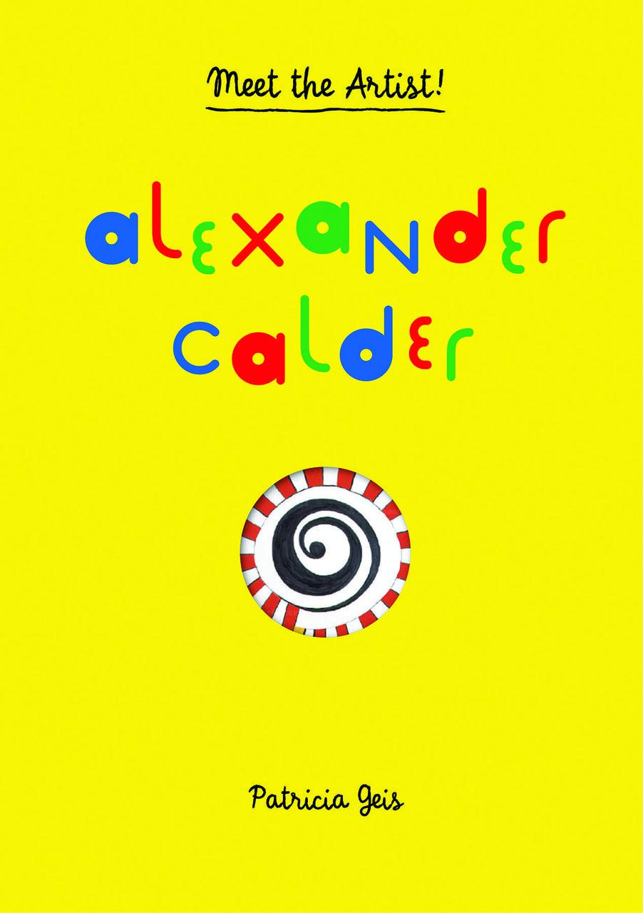 Alexander Calder: Meet the Artist Book