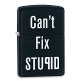 Zippo Can't Fix Stupid Black Matte Lighter, MPN: GM17916, UPC: 41689286644