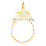 Live Love Laugh Charm Holder 10k Gold 10C683