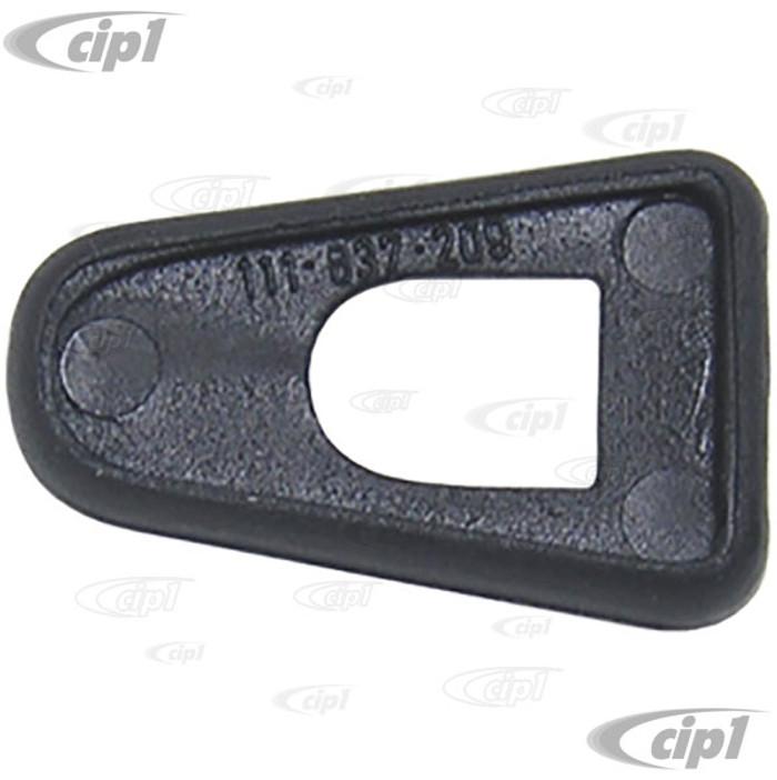 VWC-111-837-209 - DOOR HANDLE SEAL FRONT SMALLER PIECE - BEETLE 60-66 - SOLD EACH