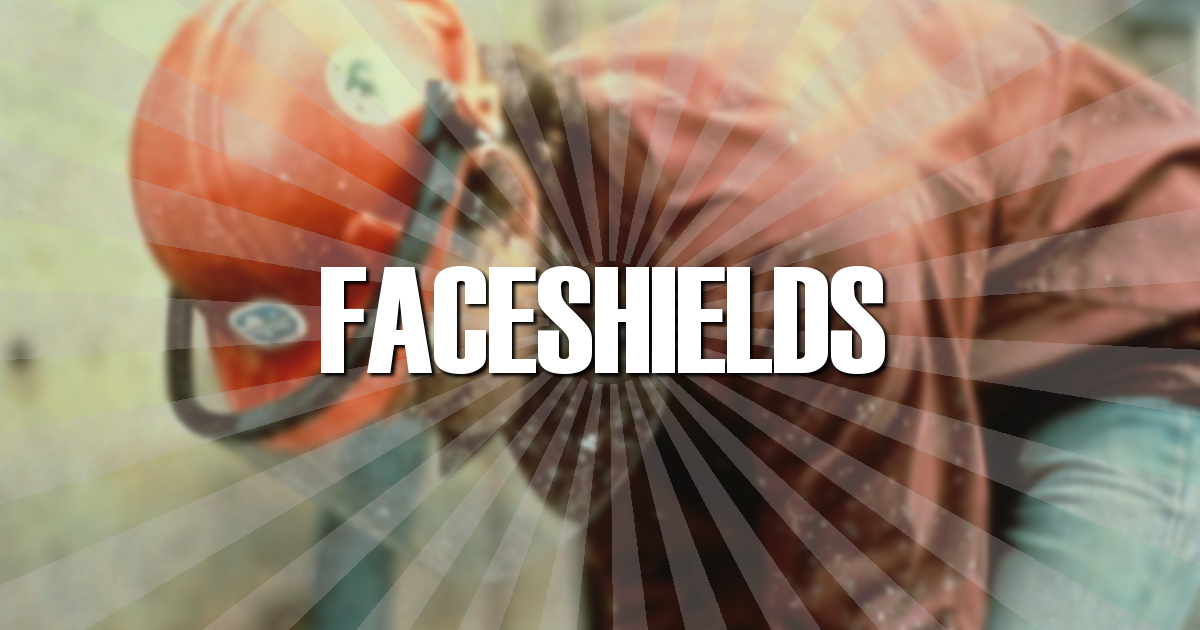 Why use a Face Shield?
