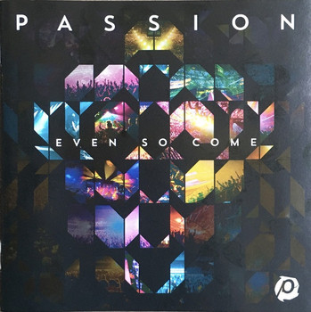 CD Even so Come by Passion