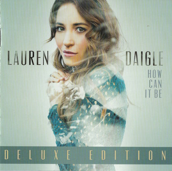 CD How can it be - Delux Edition by Lauren Daigle