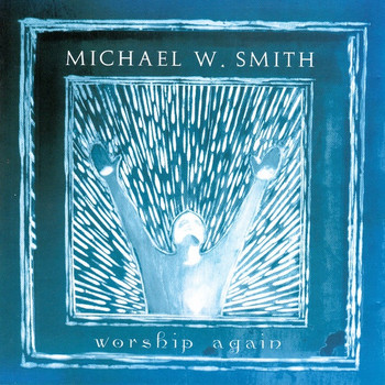 CD Worship Again by Michael W Smith
