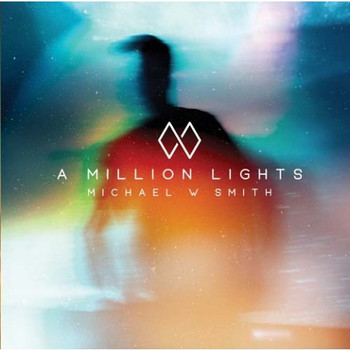 CD A Million lights by Michael W. Smith