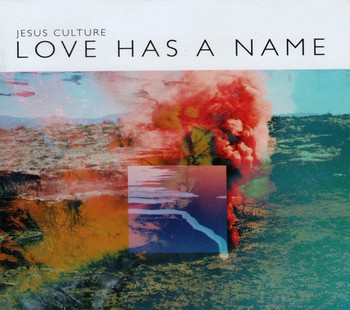 CD Love has a Name by Jesus Culture