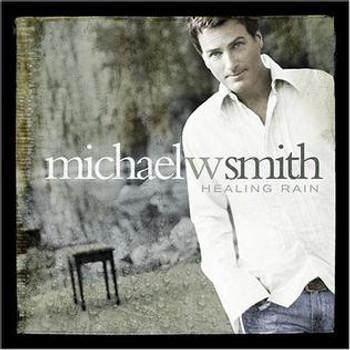 CD Healing Rain by Michael W Smith