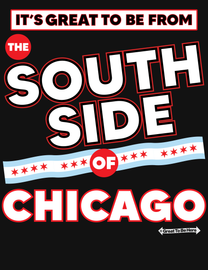 The Chicago Great To Be From the South Side Mens/Unisex Fashion T-Shirt