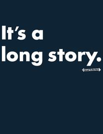 "The ""It's a Long Story"" Mens/Unisex Fashion T-Shirt"